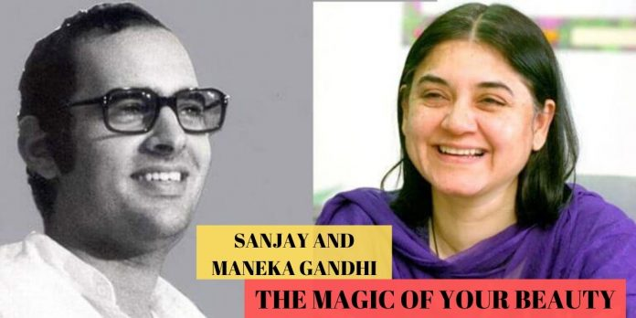 LOVE STORY OF SANJAY AND MANEKA GANDHI: THE MAGIC OF YOUR BEAUTY