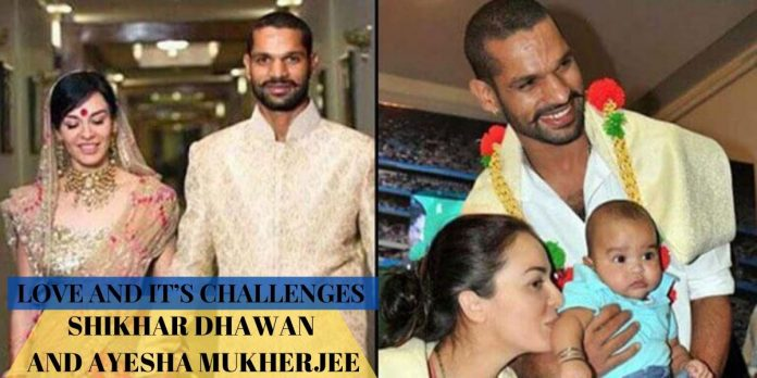LOVE STORY OF SHIKHAR DHAWAN AND AYESHA MUKHERJEE: LOVE AND IT'S CHALLENGES