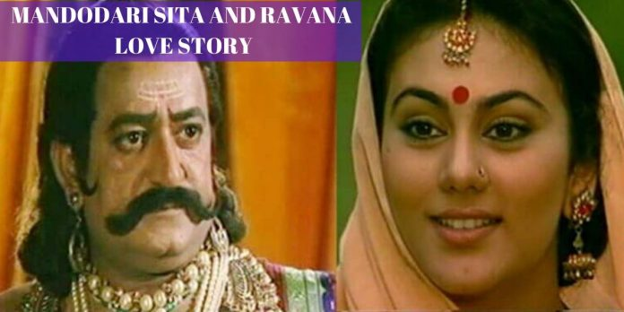 MANDODARI SITA AND RAVANA LOVE STORY: LINE BETWEEN LOVE AND LUST