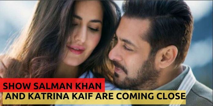 10 SIGNS THAT SHOW SALMAN KHAN AND KATRINA KAIF ARE COMING CLOSE