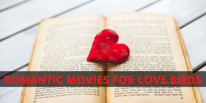 FRAGRANCE OF ROMANCE ON SILVER SCREEN: ROMANTIC MOVIES FOR LOVE BIRDS