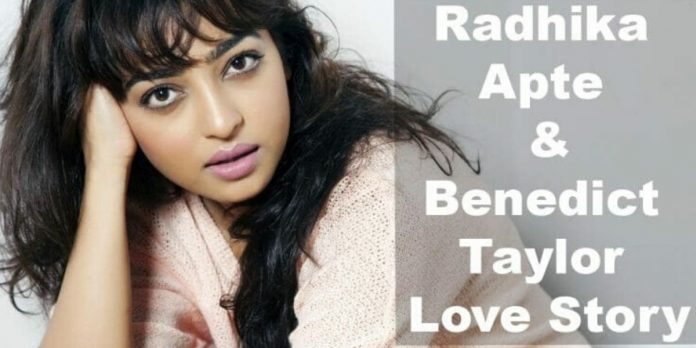 RADHIKA APTE & BENEDICT TAYLOR LOVE STORY: I DON'T HAVE A BOYFRIEND, BECAUSE I AM MARRIED