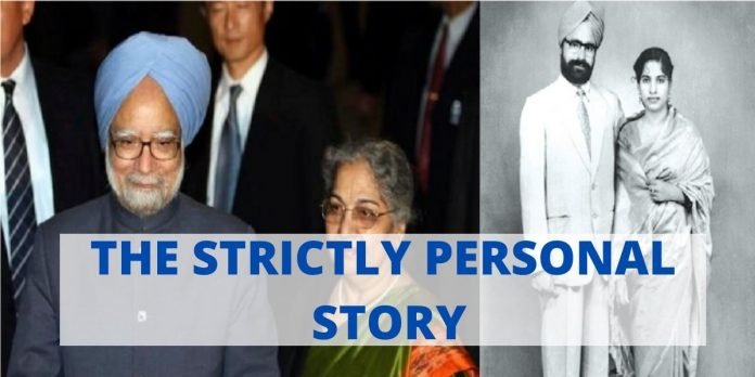 "MANMOHAN SINGH AND GURSHARAN KAUR LOVE STORY: ""THE STRICTLY PERSONAL STORY"""