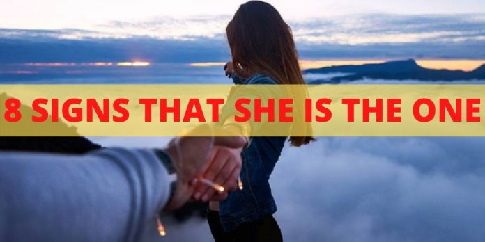 8 SIGNS THAT SHE IS THE ONE