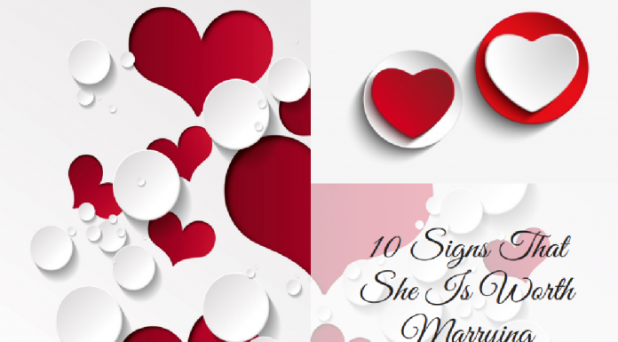 10 Signs That She Is Worth Marrying
