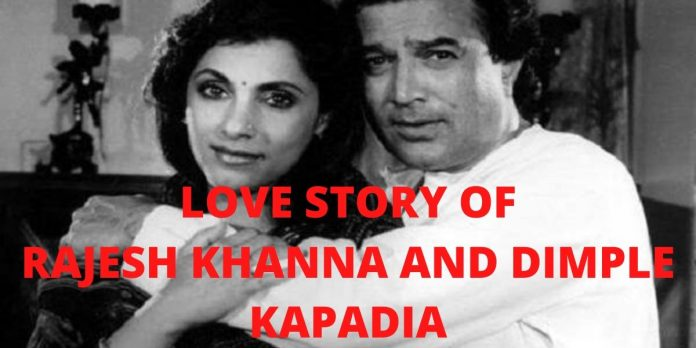 LOVE STORY OF RAJESH KHANNA AND DIMPLE KAPADIA: EK AJNABEE HASEENA SE..