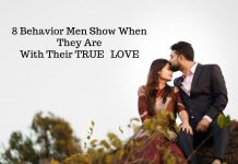 8 Behaviour Men Show When They Are With Their True Love