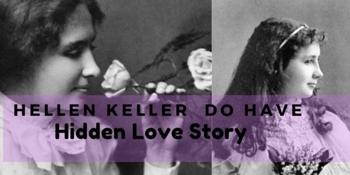 Hellen Keller do have Hidden love story