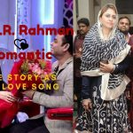 A R Rahman love song love story