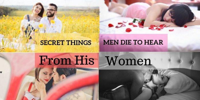 10 Top Secret Things Men Want to Hear From Women