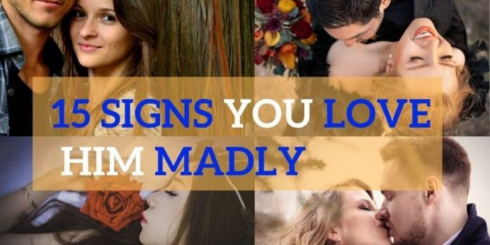 15 Signs You Are In Love With Him Madly