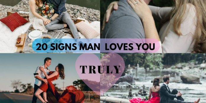 20 Signs He Loves You Madly, truly, without saying it