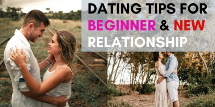 Beginner Dating Tips|new relationship-first time dating tips