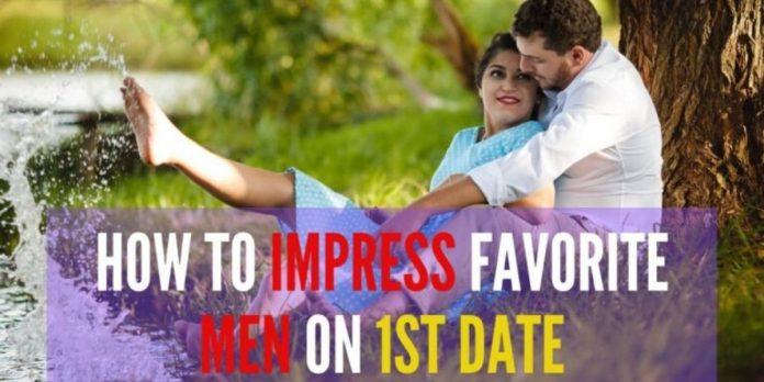 Best Way to Impress Favorite Men or Boyfriend on First Date
