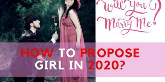Must Read (10 SECRET Proposing style 2020) for girlfriend