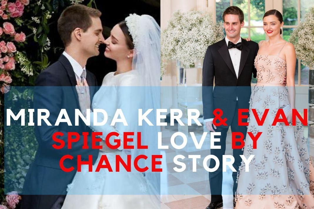 miranda kerr & evan spiegel love story