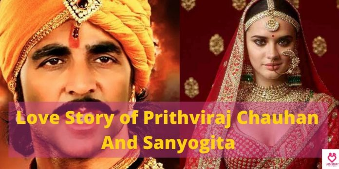 Love Story of Prithviraj Chauhan and Princess Sanyogita