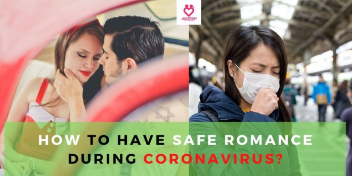 How to Have Safe Romance During Coronavirus?