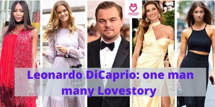 Leonardo DiCaprio : one man many Lovestory