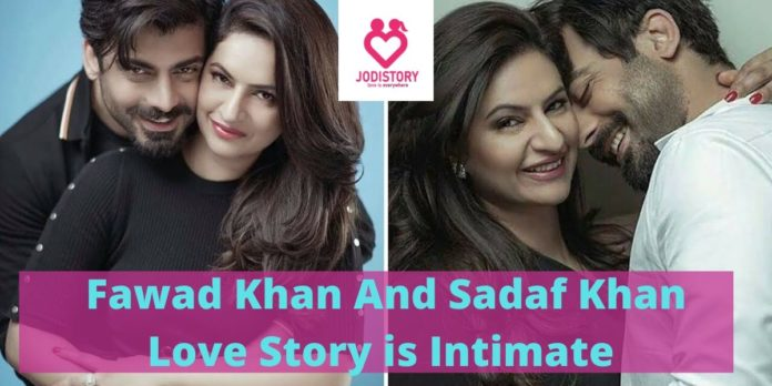 Fawad Khan And Sadaf Khan Love Story is Intimate