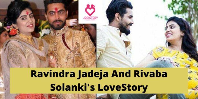 Ravindra Jadeja And Rivaba Solanki's LoveStory