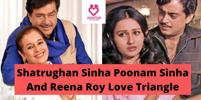 Shatrughan Sinha Poonam Sinha And Reena Roy Love Triangle