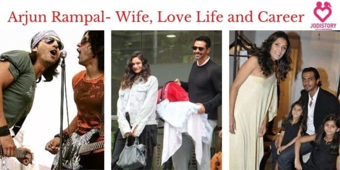 Arjun Rampal- Wife, Love Life and Career
