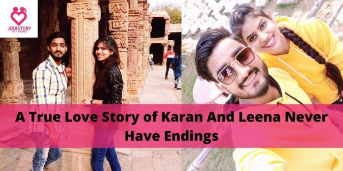 A True Love Story of Karan And Leena Never Have Endings