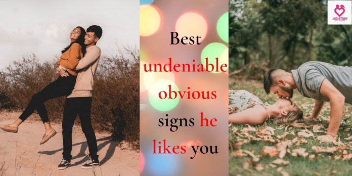 undeniable obvious signs he likes you