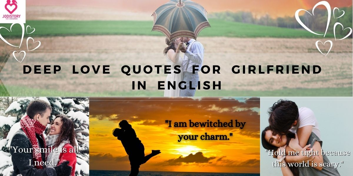Deep Love Quotes for Girlfriend in English | JodiStory