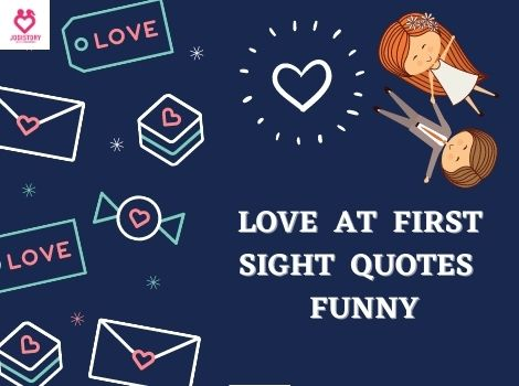 LOVE AT FIRST SIGHT QUOTES ONLY