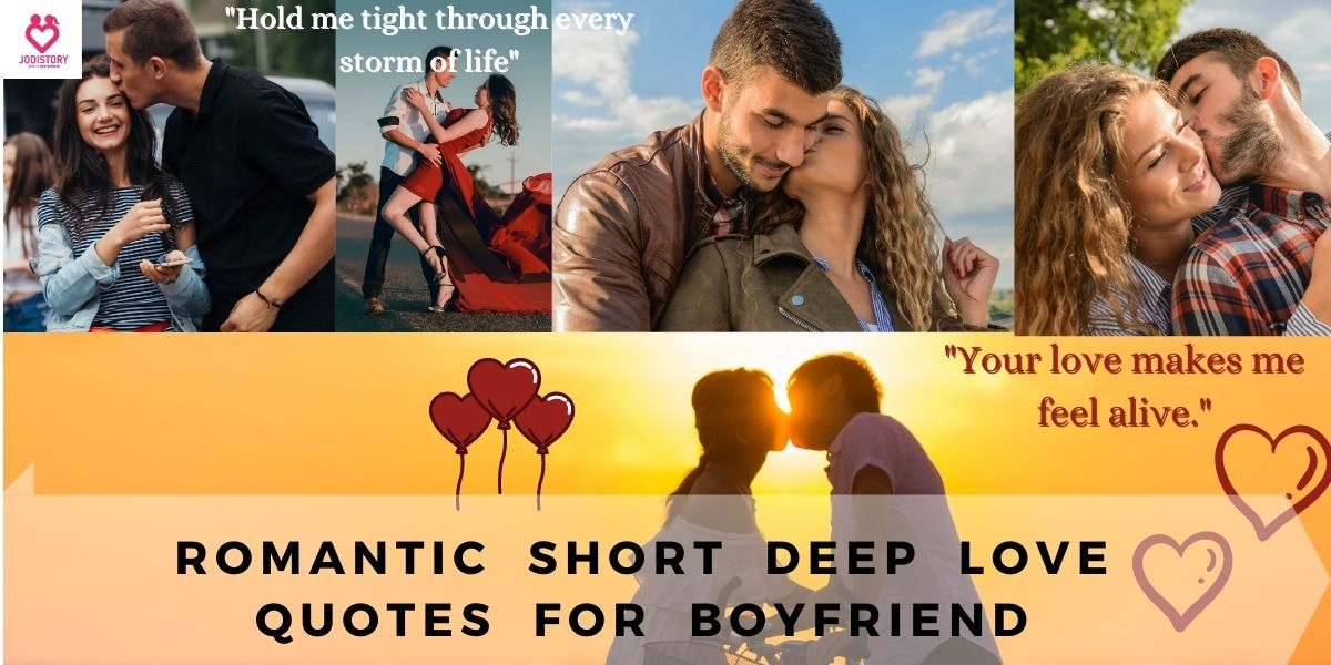 Romantic Short Deep Love Quotes for Boyfriend | JodiStory