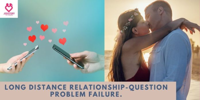 Long Distance Relationship-Question Problem Failure.