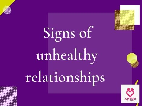 signs of unhealthy and toxic relationships.