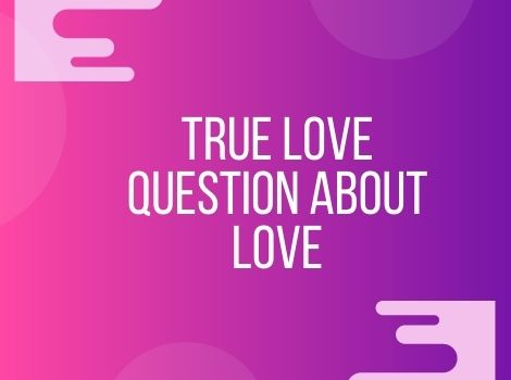 true love tricky questions answers